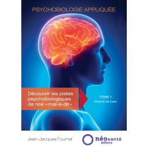 Psychobiologie appliquée - TOME 1