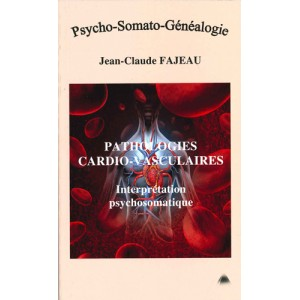 Pathologies cardio-vasculaires - Interprétation Psychosomatique